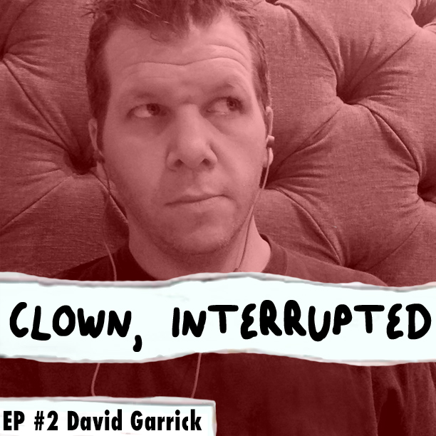 David Garrick talks about being a sober journalist on Clown, Interrupted with KiKi Maroon