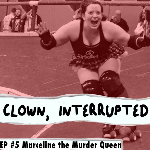 Marceline the Murder Queen talks about being a sober roller derby girl on Clown, Interrupted with KiKi Maroon