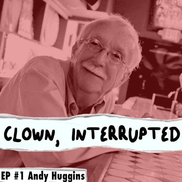 Andy Huggins talks about being a sober comedian on Clown, Interrupted with KiKi Maroon