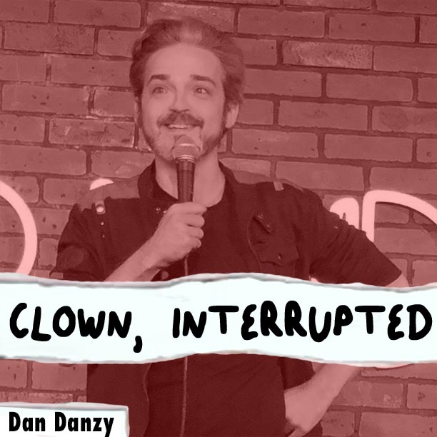 Dan Danzy on Clown, Interrupted with KiKi Maroon